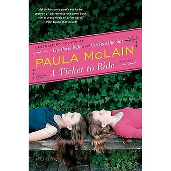 A Ticket to Ride by Paula McLain - 9780061340529 Book