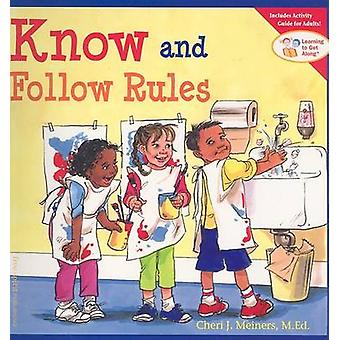 Know and Follow Rules - Learning to Get Along by Cheri J. Meiners - 97