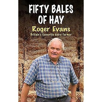 Fifty Bales of Hay by Roger Evans