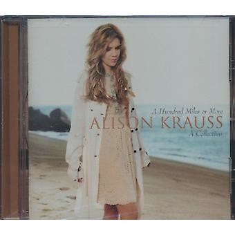 A Hundred Miles Or More... A Collection by Alison Krauss
