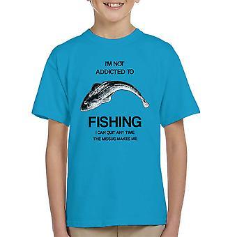 Ik ben niet verslaafd aan vissen die ik kan stoppen met elk moment de Missus Me Kid's T-Shirt maakt