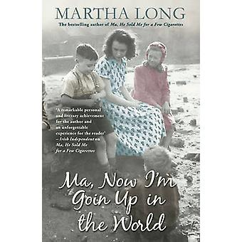 Ma Now Im Goin Up in the World by Martha Long