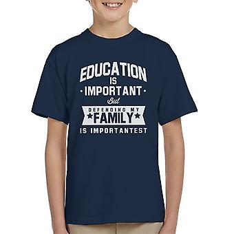 Education Is Important But Defending My Family Is Importantest Kid's T-Shirt