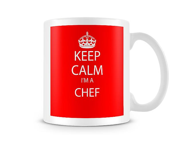 Keep Calm Im A Chef Printed Mug Printed Mug