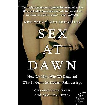 Sex at Dawn - How We Mate - Why We Stray - and What it Means for Moder