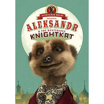 Aleksandr og den mystiske Knightkat - (surikat historier) av Aleksandr