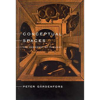 Conceptual Spaces - The Geometry of Thought by Peter Gardenfors - 9780