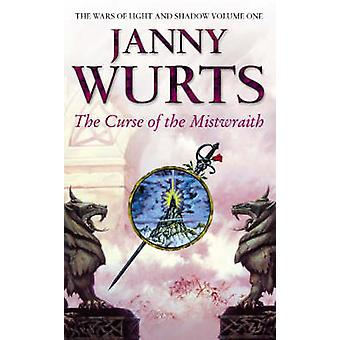 Curse of the Mistwraith (the Wars of Light and Shadow - Book 1) by Ja