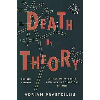 Death by Theory - A Tale of Mystery and Archaeological Theory (Revised