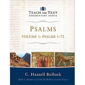 Psalms - Psalms 1-72 by C Hassell Bullock - Mark Strauss - John Walton