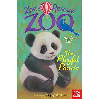 Zoe's Rescue Zoo - The Playful Panda by Amelia Cobb - Sophy Williams -