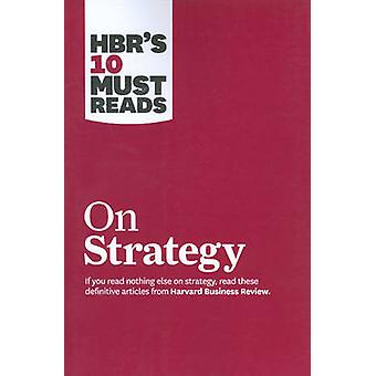 HBR's 10 Must Reads on Strategy (Including Featured Article  -What is