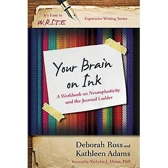 Your Brain on Ink - A Workbook on Neuroplasticity and the Journal Ladd