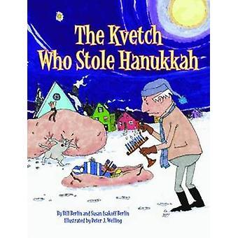 Den Kvetch som stal Hanukkah av Peter J. Welling - 9781589807983 bok