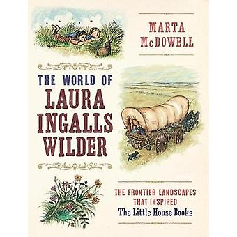 The World of Laura Ingalls Wilder - The Frontier Landscapes That Inspi