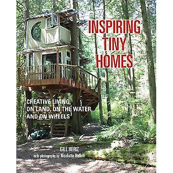 Tiny Houses - Inspiring small spaces for tiny house living by Gill Her