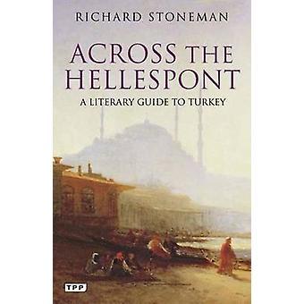 Über den Hellespont - ein literarischer Reiseführer Türkei Richard Stoneman