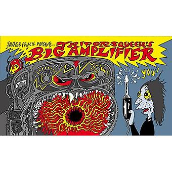 Savage Pencil Presents Trip or Squeek - The Big Amplifier by Gary Pant
