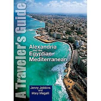 Alexandrie et égyptien de la Méditerranée - un voyageur Guide (Revise