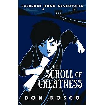 Sherlock Hong - The Scroll of Greatness - Book 3 by Don Bosco - 9789814