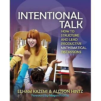 Intentional Talk - How to Structure and Lead Productive Mathematical D