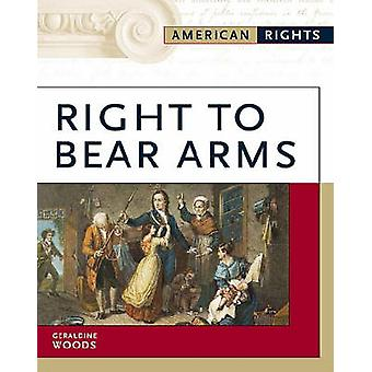 Right to Bear Arms by Geraldine Woods - 9780816056668 Book