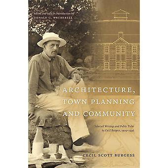 Architecture - Town Planning and Community - Selected Writings and Pub