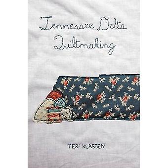 Courtepointe Delta Tennessee par Teri Klassen - livre 9781621902706