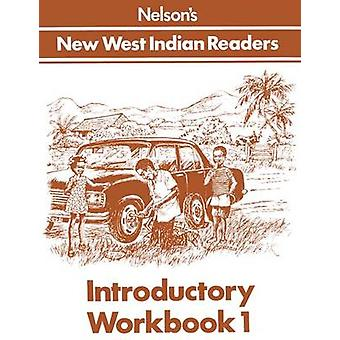 New West Indian Readers - Introductory Workbook 1 by Gordon Bell - Cl