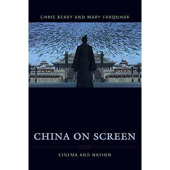 China on Screen - Cinema and Nation by Christopher J. Berry - Mary Ann