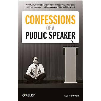 Confessions of a Public Speaker by Scott Berkun - 9781449301958 Book