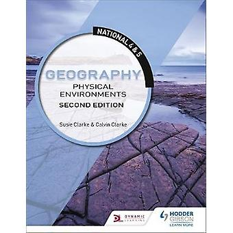 National 4 & 5 Geography - Physical Environments - Second Edition b