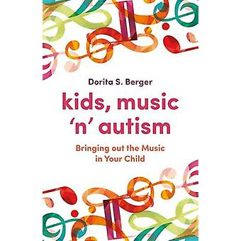 Kinder - Music ' n ' Autismus - bringen Sie die Musik in Ihrem Kind von Dori