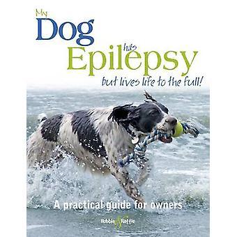 Mijn hond heeft epilepsie... maar het leven leven ten volle! - .. door Gill Carri