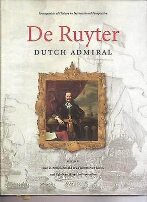 De Ruyter - Dutch Admiral by J. R. Bruijn - Ronald Prud& 039;homme van Rein