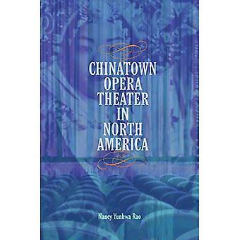 Chinatown Opera Theater in North America