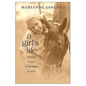 Vie d'une fille: chevaux, de garçons, de mariages et de chance