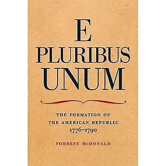 E Pluribus Unum: Formation of the American Republic, 1776-90