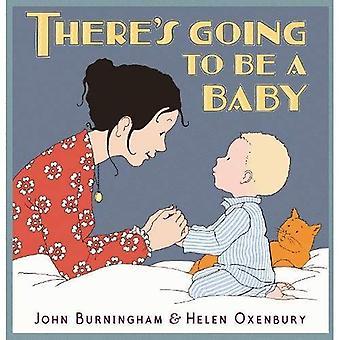 Il y va être un bébé