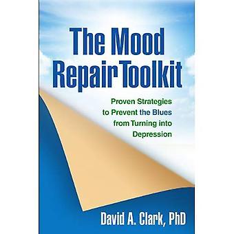 La trousse de réparation d'humeur: Des stratégies éprouvées pour empêcher les bleus de se transformer en dépression