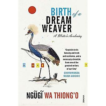 Geburt eines Webers Traum: ein Schriftsteller Erwachen