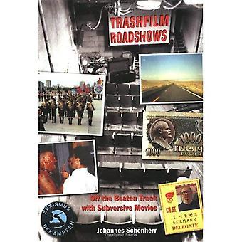 Trashfilm Roadshows : Off the Beaten Track with Subversive Movies