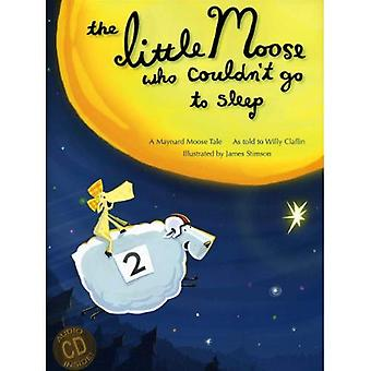 The Little Moose Who Couldn't Go to Sleep (Maynard Moose Tale)