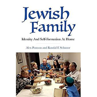 Jewish Family: Identity and� Self-Formation at Home (The Modern Jewish Experience)