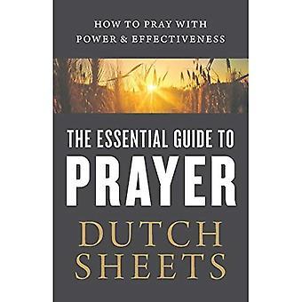 The Essential Guide to prière: comment prier avec puissance et efficacité