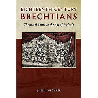 Eighteenth-Century Brechtians: Theatrical Satire in the Age of Walpole (Exeter Performance Studies)