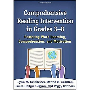 Comprehensive Reading Intervention in Grades 3-8:� Fostering Word Learning, Comprehension, and Motivation