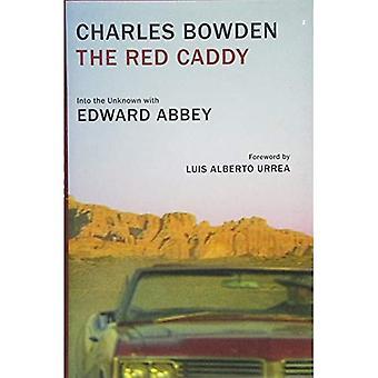Le Caddy rouge: Dans l'inconnu avec Edward Abbey