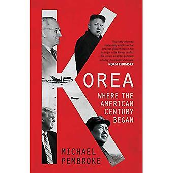Korea: Wo das amerikanische Jahrhundert begann