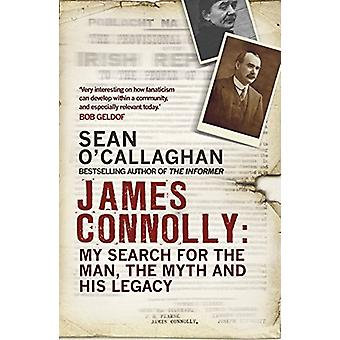 James Connolly - My Search for the Man - the Myth and His Legacy by Se